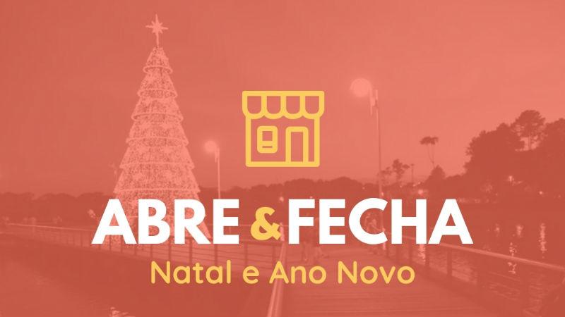 bedac6a04 o que abre e o que fecha no Natal e Ano Novo